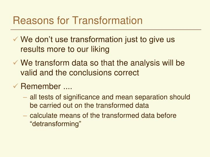 Reasons for Transformation