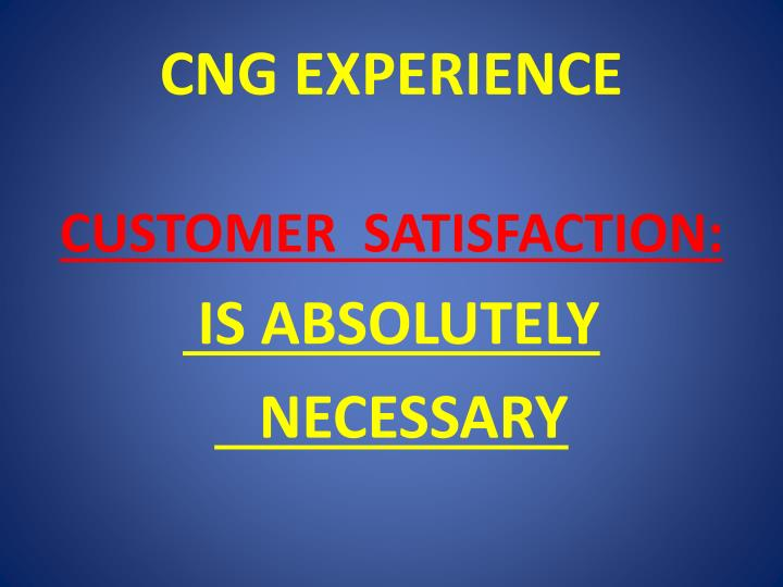 CNG EXPERIENCE