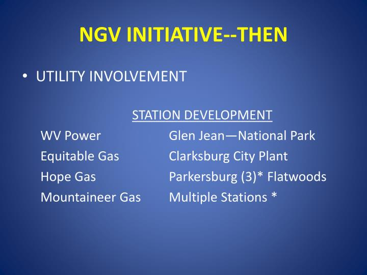 NGV INITIATIVE--THEN