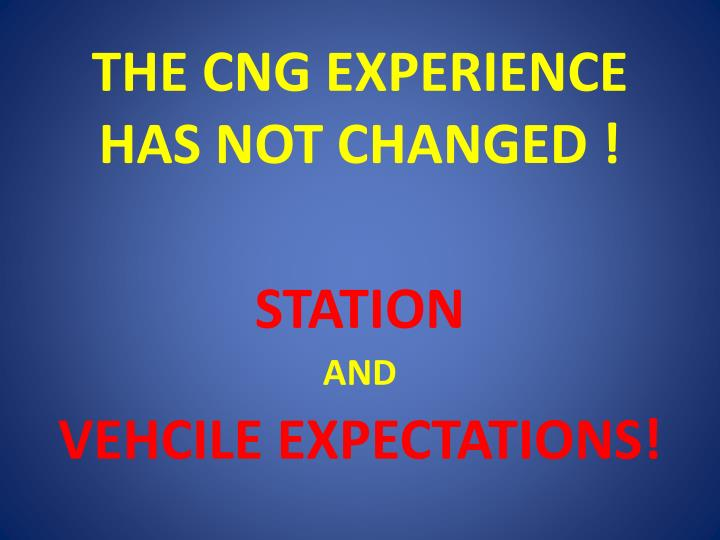 THE CNG EXPERIENCE