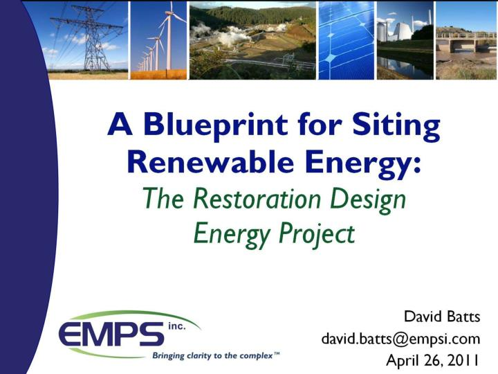 Ppt a blueprint for siting renewable energy the restoration a blueprint for siting renewable energythe restoration design energy project malvernweather Images