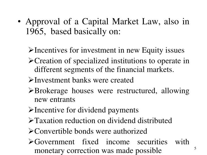 Approval of a Capital Market Law, also in 1965,  based basically on:
