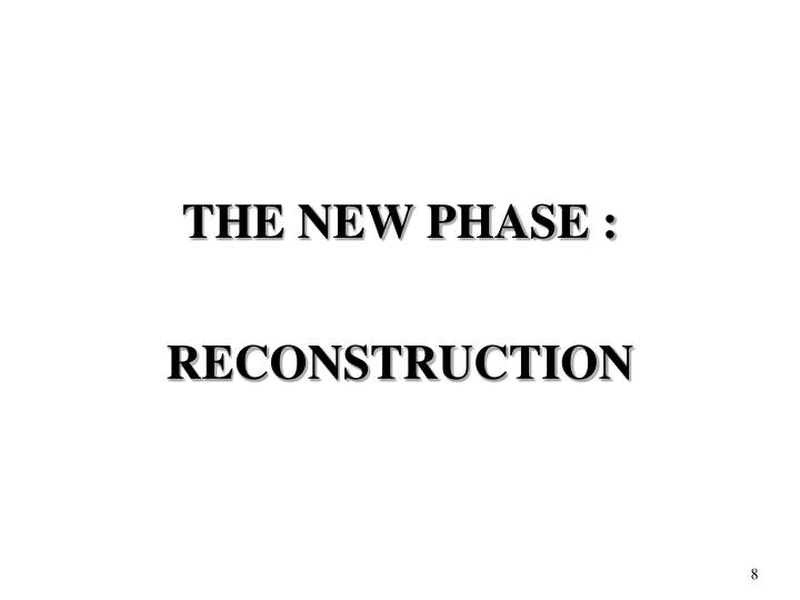 THE NEW PHASE :