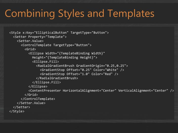 Combining Styles and Templates