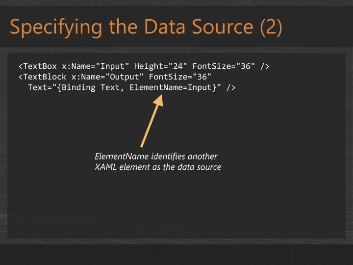 Specifying the Data Source (2)