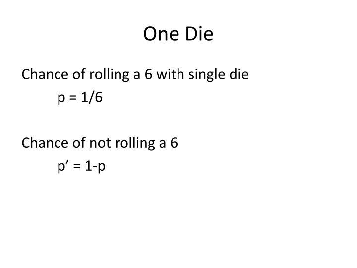 One die