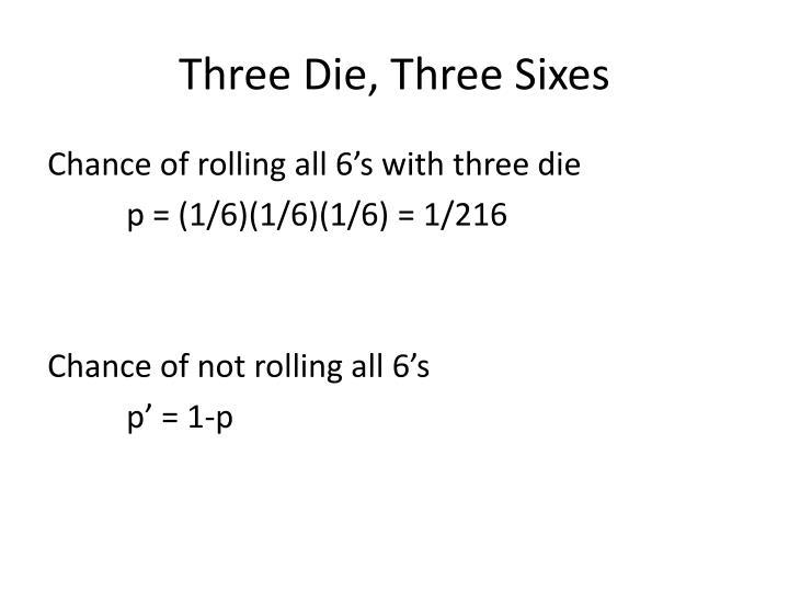 Three Die, Three Sixes