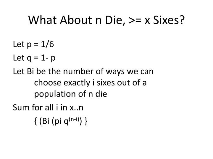 What About n Die, >= x Sixes?