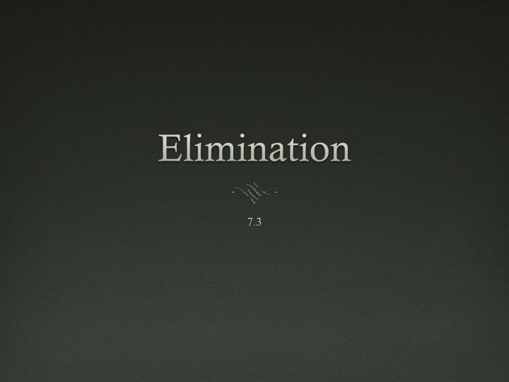 Elimination