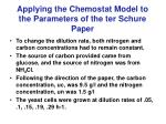 applying the chemostat model to the parameters of the ter schure paper