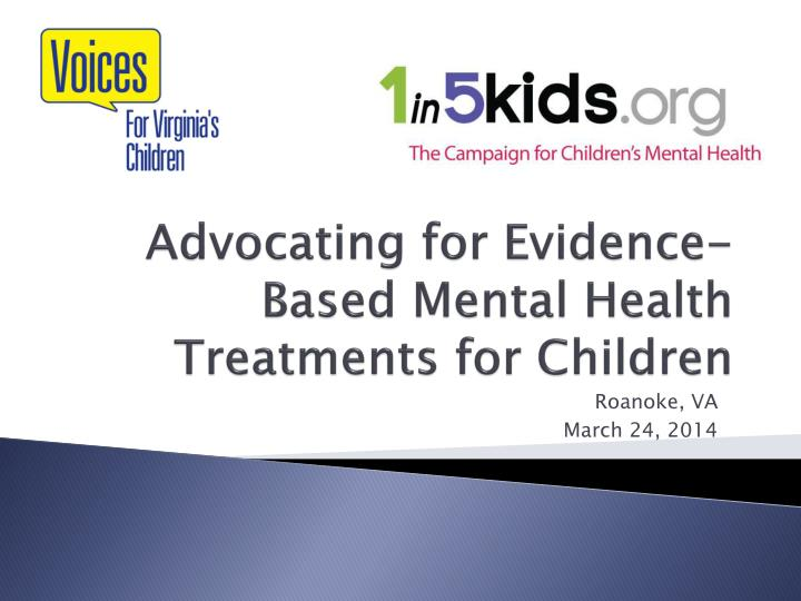 Advocating for evidence based mental health treatments for children