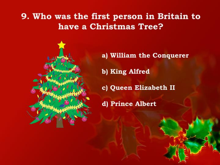 9. Who was the first person in Britain to