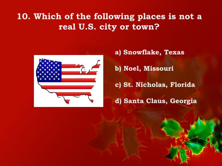 10. Which of the following places is not a real U.S. city or town?