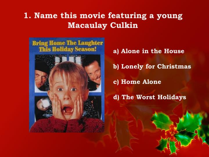 1. Name this movie featuring a young Macaulay
