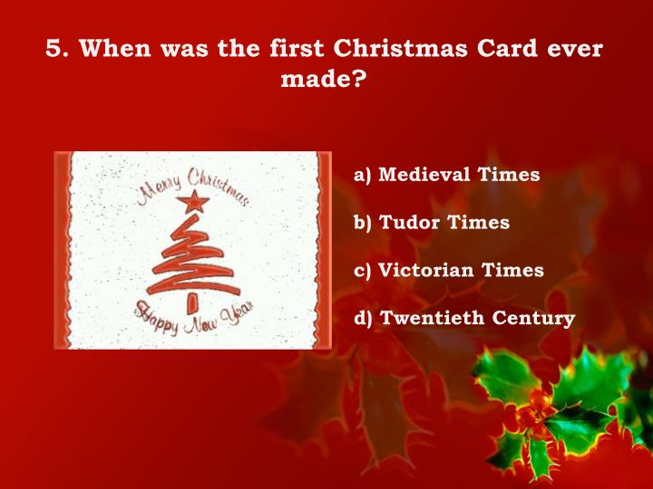 5. When was the first Christmas Card ever made?