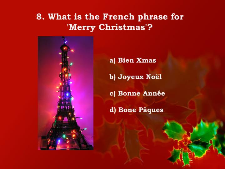 8. What is the French phrase for 'Merry Christmas'?