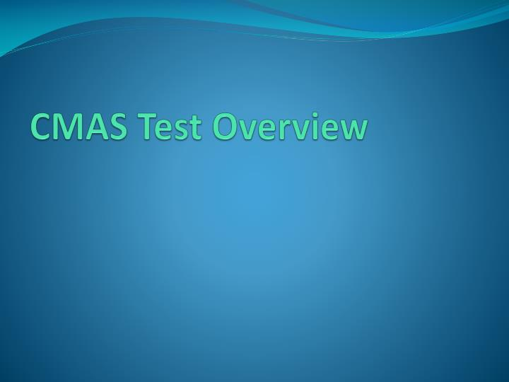 CMAS Test Overview