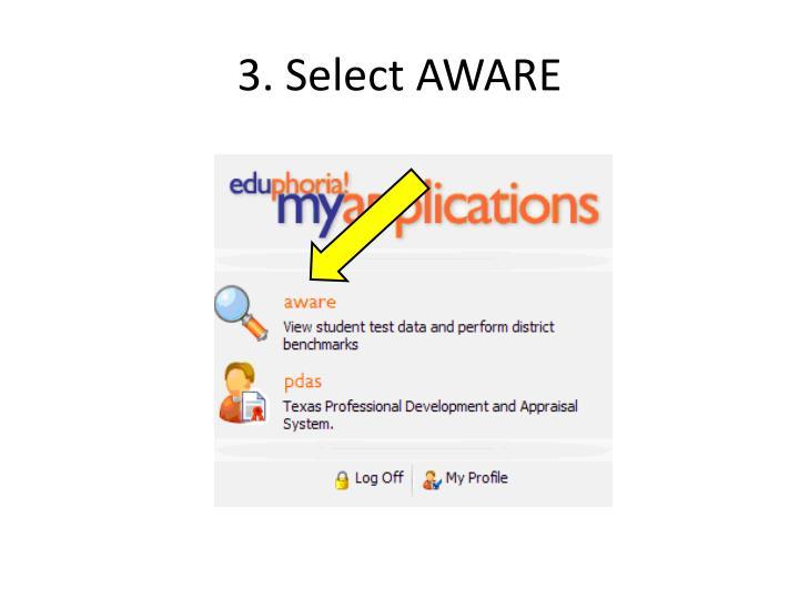 3. Select AWARE