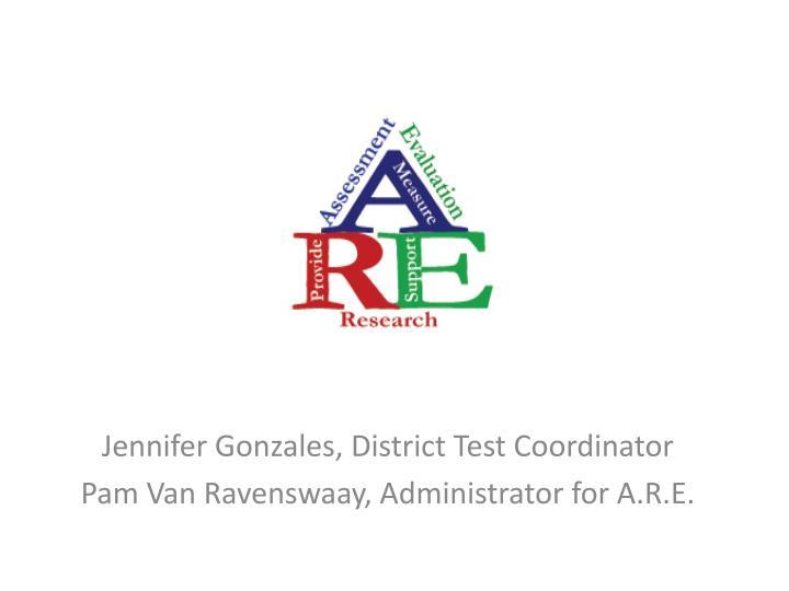 Jennifer Gonzales, District Test Coordinator
