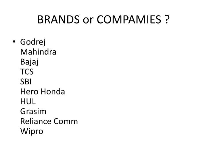 BRANDS or COMPAMIES ?