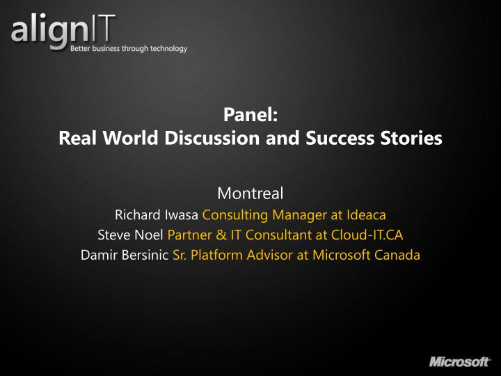 panel real world discussion and success stories