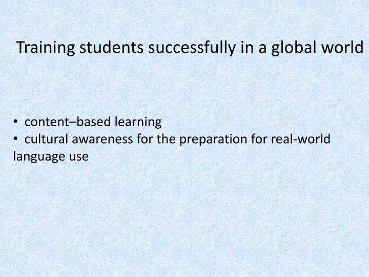 Training students successfully in a global world