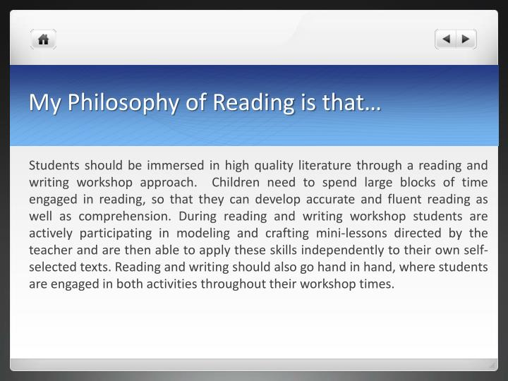 My philosophy of reading is that
