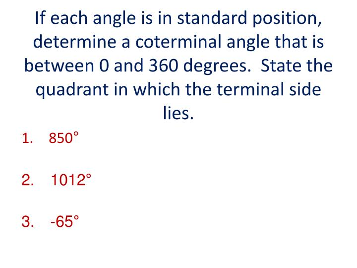 If each angle is in standard position, determine a