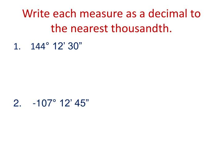 Write each measure as a decimal to the nearest thousandth.