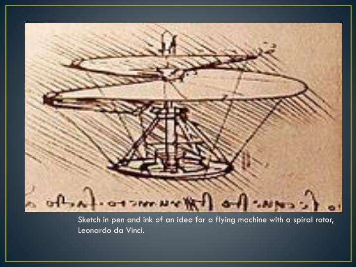 Sketch in pen and ink of an idea for a flying machine with a spiral rotor, Leonardo da Vinci.