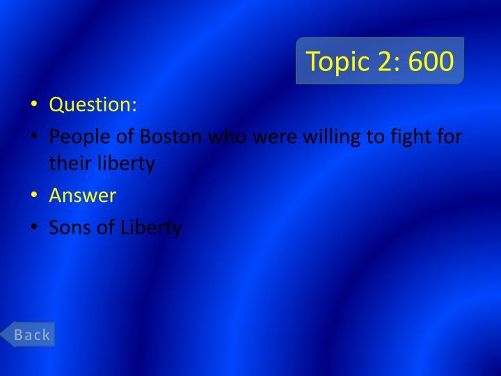 Topic 2: 600