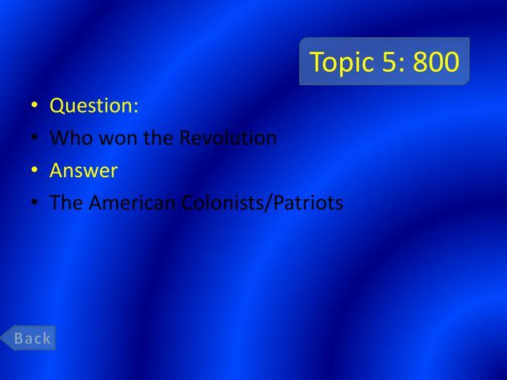 Topic 5: 800