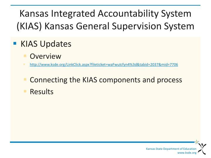 Kansas Integrated Accountability System (KIAS) Kansas General Supervision System