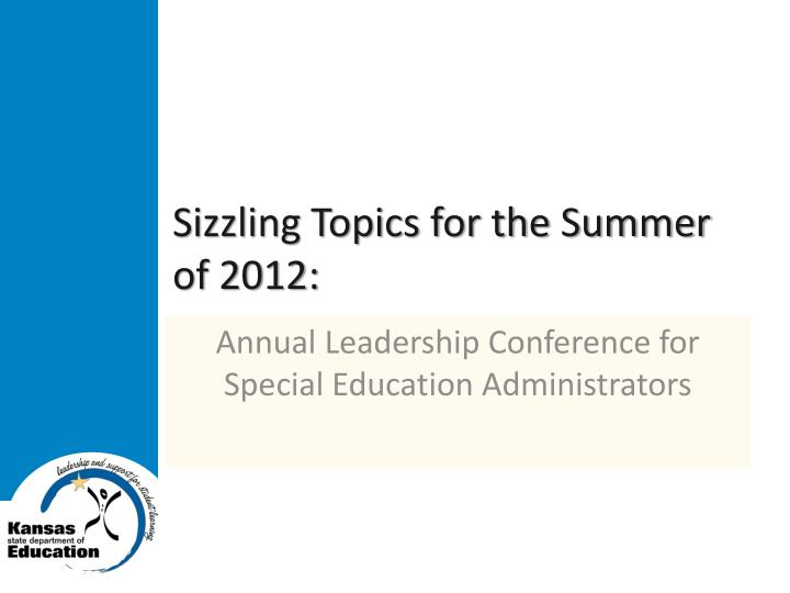 Sizzling topics for the summer of 2012