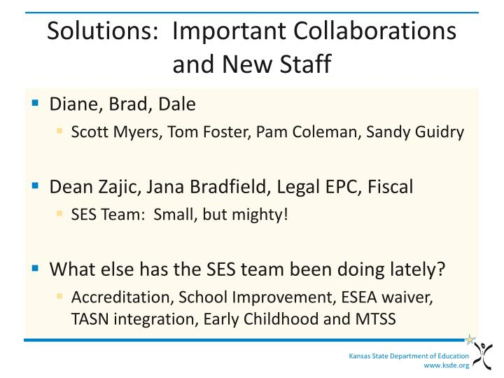Solutions:  Important Collaborations and New Staff