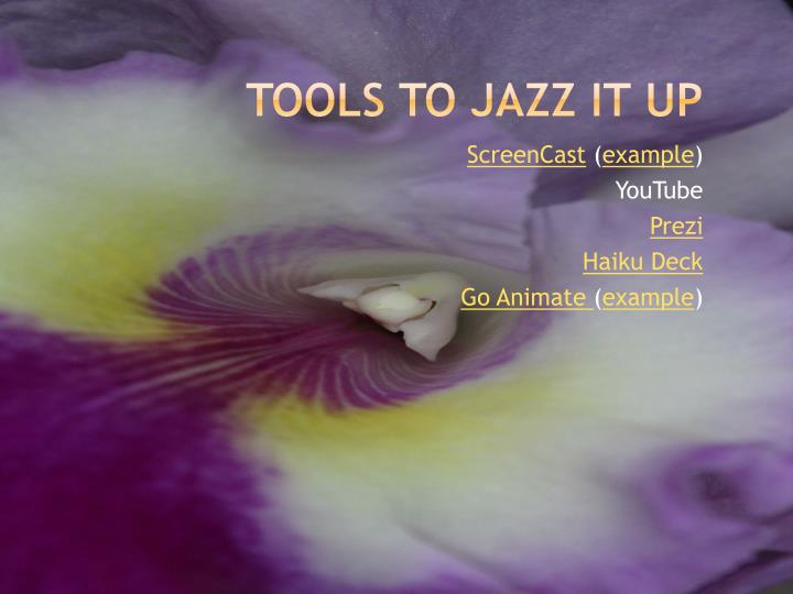 Tools to Jazz it Up