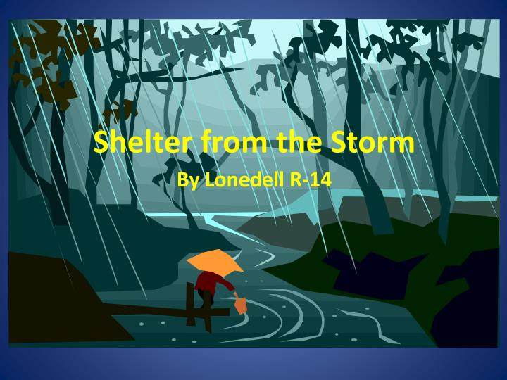 shelter from the storm n.