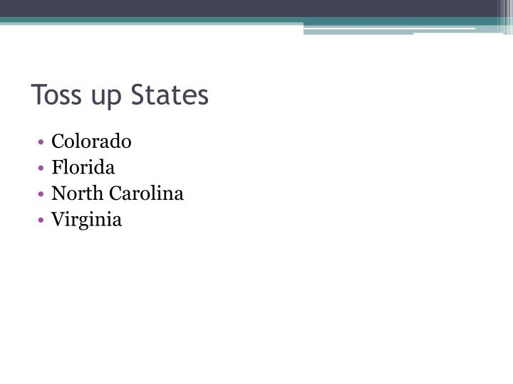 Toss up States
