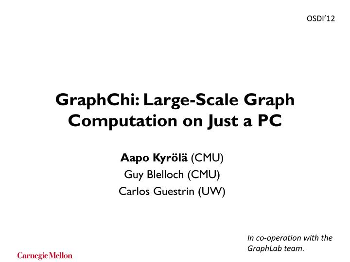 graphchi large scale graph computation on just a pc n.
