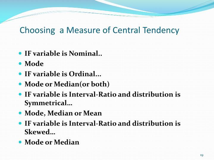 Choosing  a Measure of Central Tendency