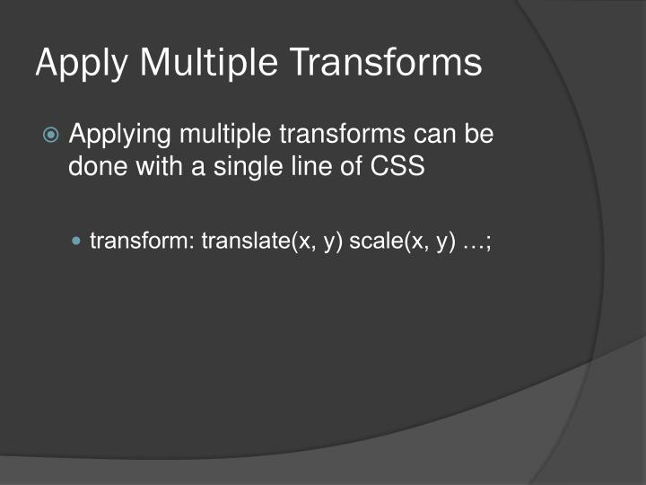 Apply Multiple Transforms