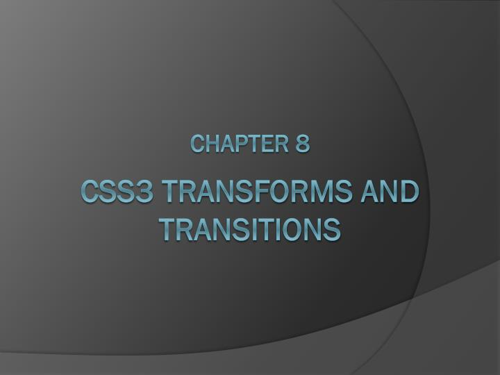 Chapter 8 css3 transforms and transitions