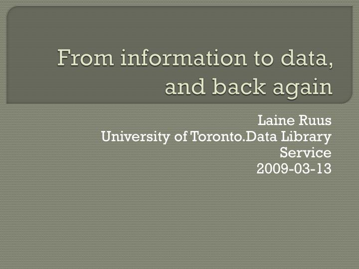 From information to data and back again