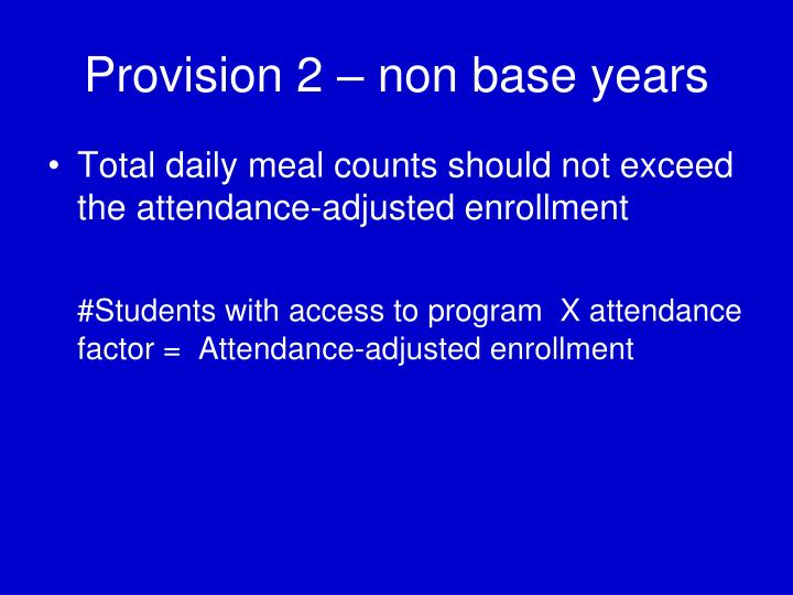 Provision 2 – non base years