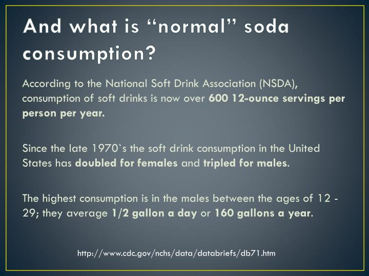 """And what is """"normal"""" soda consumption?"""