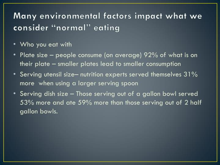 """Many environmental factors impact what we consider """"normal"""" eating"""