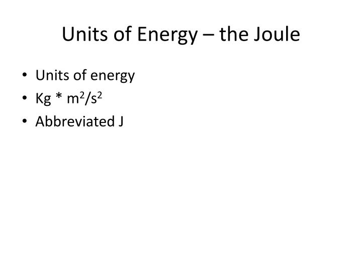 Units of Energy – the Joule
