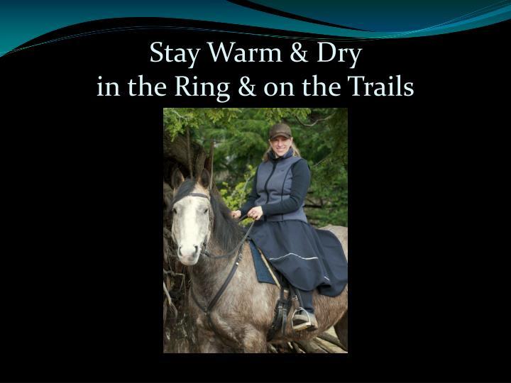 Stay Warm & Dry