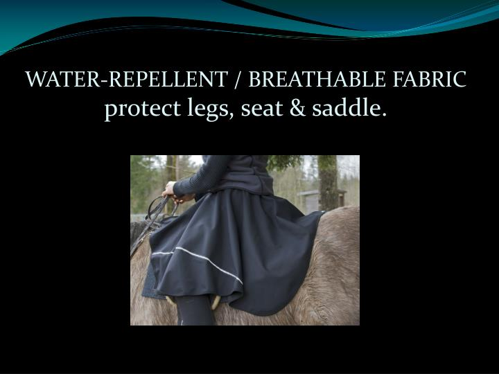 Water repellent breathable fabric protect legs seat saddle