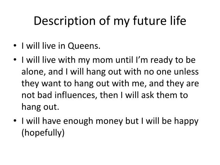 Description of my future life